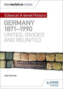 My Revision Notes: Edexcel A Level History: Germany, 1871-1990: United, Divided and Reunited av Alan Farmer og Barbara Warnock (Heftet)