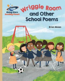 Reading Planet - Wriggle Room and Other School Poems - Gold: Galaxy av Brian Moses (Heftet)