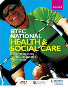 BTEC National Level 3 Health and Social Care 3rd Edition av Elizabeth Rasheed, Alison Hetherington og Linda Wyatt (Heftet)
