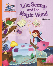 Reading Planet - Lila Scamp and the Magic Wand - Orange: Galaxy av Pip Jones og Helen Chapman (Heftet)