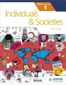 Individuals and Societies for the IB MYP 1 av Paul Grace (Heftet)