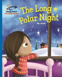 Reading Planet - The Long Polar Night - Blue: Galaxy av Pip Jones (Heftet)
