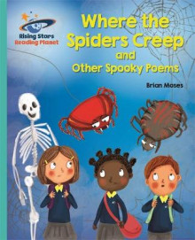 Reading Planet - Where the Spiders Creep and Other Spooky Poems - Turquoise: Galaxy av Brian Moses (Heftet)