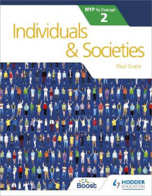 Individuals and Societies for the IB MYP 2 av Paul Grace (Heftet)