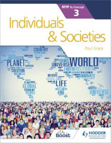 Individuals and Societies for the IB MYP 3 av Paul Grace (Heftet)