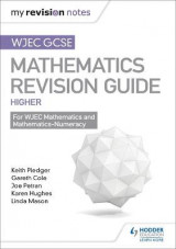 Omslag - WJEC GCSE Maths Higher: Mastering Mathematics Revision Guide: Higher