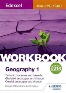 Edexcel AS/A-Level Geography: Tectonic Processes and Hazards; Glaciated Landscapes and Change; Coastal Landscapes and Change: Workbook No.1 av Michael Witherick og David Holmes (Heftet)