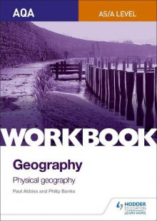 AQA as/A-Level Geography Workbook 1: Physical Geography: Workbook 1 av Philip Banks og Paul Abbiss (Heftet)