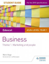 Omslag - Edexcel AS/A-Level Year 1 Business Student Guide: Theme 1: Marketing and People: Theme 1