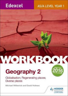Edexcel AS/A-Level Geography: Globalisation; Regenerating Places; Diverse Places: Workbook No.2 av Michael Witherick og David Holmes (Heftet)