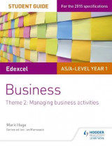 Omslag - Edexcel AS/A-Level Year 1 Business Student Guide: Theme 2: Managing Business Activities: Theme 2