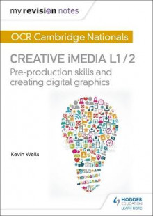My Revision Notes: OCR Nationals in Creative Imedia L 1 / 2: My Revision Notes: OCR Nationals in Creative iMedia L 1 / 2 L1/2 av Kevin Wells (Heftet)