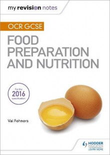 My Revision Notes: OCR GCSE Food Preparation and Nutrition av Val Fehners (Heftet)