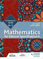 Edexcel International GCSE (9-1) Mathematics Student Book Third Edition av Sophie Goldie og Alan Smith (Heftet)