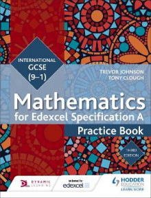Edexcel International GCSE (9-1) Mathematics Practice Book av Trevor Johnson og Tony Clough (Heftet)