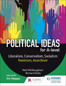 Political ideas for A Level: Liberalism, Conservatism, Socialism, Feminism, Anarchism av Neil McNaughton og Richard Kelly (Heftet)