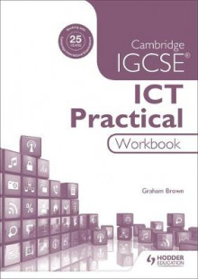 Cambridge IGCSE ICT Practical Workbook av Graham Brown (Heftet)