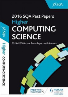 Higher Computing Science 2016-17 SQA Past Papers with Answers: Higher av SQA (Heftet)