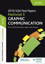 Omslag - National 5 Graphic Communication 2016-17 SQA Past Papers with Answers