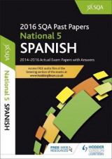 Omslag - National 5 Spanish 2016-17 SQA Past Papers with Answers