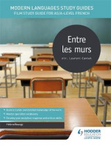 Omslag - Modern Languages Study Guides: Entre les Murs: AS/A-Level French