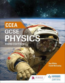 CCEA GCSE Physics Third Edition av Roy White og Frank McCauley (Heftet)