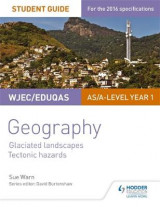 Omslag - WJEC/Eduqas AS/A-level Geography Student Guide 3: Glaciated Landscapes; Tectonic Hazards