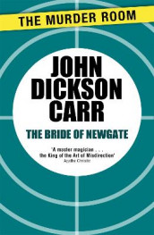 The Bride of Newgate av John Dickson Carr (Heftet)