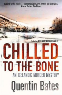 Chilled to the Bone av Quentin Bates (Heftet)
