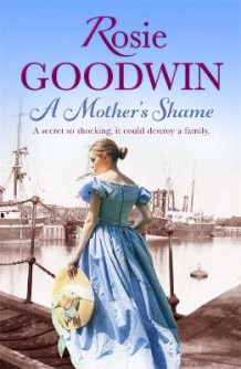 A Mother's Shame av Rosie Goodwin (Heftet)