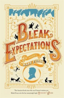 Bleak Expectations av Mark Evans (Innbundet)