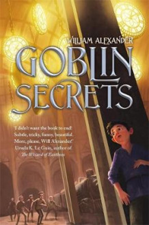 Goblin Secrets av William Alexander (Heftet)