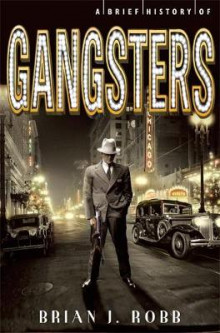 Brief history of gangsters av Brian Robb (Heftet)