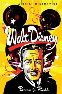 A Brief History of Walt Disney av Brian Robb (Heftet)