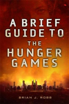 A Brief Guide To The Hunger Games av Brian Robb (Heftet)