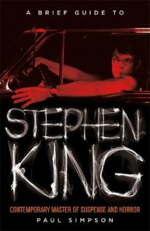A Brief Guide to Stephen King av Paul Simpson (Heftet)