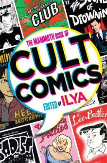 The Mammoth Book Of Cult Comics av ILYA (Heftet)