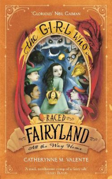 The Girl Who Raced Fairyland All the Way Home av Catherynne M. Valente (Heftet)