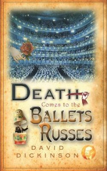 Death Comes to the Ballets Russes av David Dickinson (Heftet)