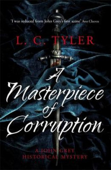 A Masterpiece of Corruption av L. C. Tyler (Innbundet)