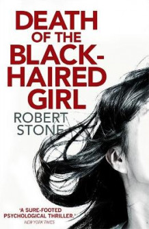 Death of the Black Haired Girl av Robert Stone (Heftet)