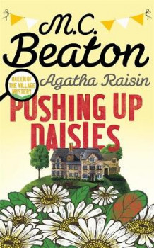 Agatha Raisin: Pushing Up Daisies av M. C. Beaton (Innbundet)