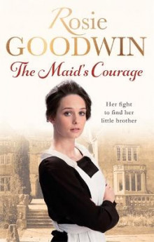 The Maid's Courage av Rosie Goodwin (Heftet)