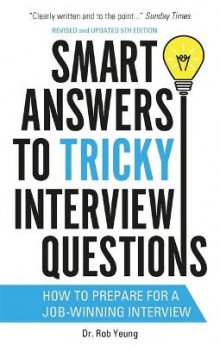 Smart Answers to Tricky Interview Questions av Rob Yeung (Heftet)