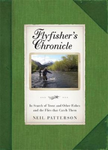 Flyfisher's Chronicle av Neil Patterson (Innbundet)