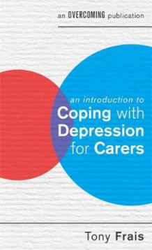 An Introduction to Coping with Depression for Carers av Tony Frais (Heftet)