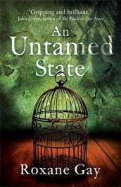 An Untamed State av Roxane Gay (Innbundet)
