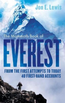 Mammoth book of everest - from the first attempts to today, 40 first-hand a av Jon E. Lewis (Heftet)