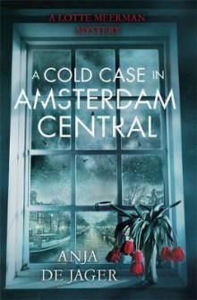 A Cold Case in Amsterdam Central av Anja de Jager (Innbundet)