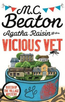 Agatha Raisin and the Vicious Vet av M. C. Beaton (Heftet)
